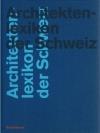 Architektenlexikon der Schweiz 19. / 20. Jahrhun..