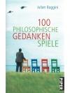 100 Philosophische Gedankenspiele