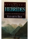 The Discovery of the Hebrides: Voyagers to the W..