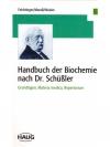 Handbuch der Biochemie nach Dr. Schüssler