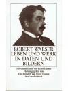 Robert Walser, Leben und Werk in Daten und Bildern