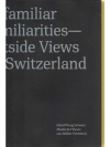 Unfamiliar Familiarities - Outside Views on Swit..