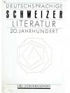 Deutschsprachige Schweizer Literatur 20.Jahrhund..