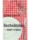 Gschnätzlets- Short Stories