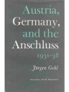 Austria, Germany, and the Anschluss 1931 - 1938