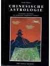Chinesische Astrologie - Geschichte und Praxis - Ein methodisch aufgebautes Lehrbuch