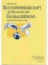 Kulturwissenschaft in Zeitalter der Globalisierung