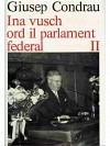 Ina vusch ord il parlament federal. II