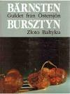 Bärnsten Guldet från Östersjön / Bursztyn Zloto Baltyku
