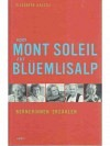 Vom Mont Soleil zur Blüemlisalp