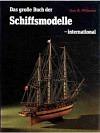 Das grosse Buch der Schiffsmodelle - international