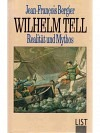 Wilhelm Tell. Realität und Mythos