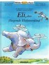 Eli, das fliegende Elefantenkind