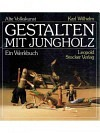 Alte Volkskunst - Gestalten mit Jungholz