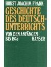 Geschichte des Deutschunterrichtes. Von den Anfängen bis 1945.