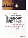 Die Burnout Epidemie oder brennt die Leistungsgesellschaft aus?