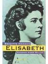 Elisabeth - Kaiserin wider Willen