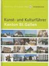 Kunst- und Kulturführer Kanton St. Gallen