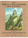 Die Burgen und Schlösser des Kantons Bern; Berner Oberland I. Teil