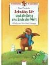 Zebedäus Bär und die Reise ans Ende der Welt