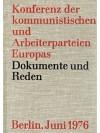Konferenz der kommunistischen und Arbeiterparteien Europas Berlin, 29. und 30. Juni 1976