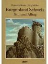 Burgenland Schweiz Bau und Alltag