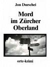 Mord in Zürcher Oberland