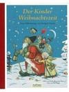 Der Kinder Weihnachtszeit: Vom Nikolaus zur Heiligen Nacht.