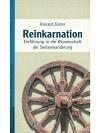 Reinkarnation: Einführung in die Wissenschaft der Seelenwanderung