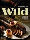 Das grosse Buch vom Wild