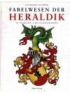 Fabelwesen der Heraldik in Familien- und Städtewappen