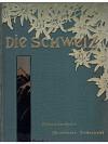 Die Schweiz. 9. Band 1905