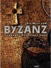 Die Welt von Byzanz