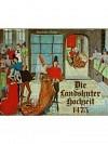 Die Landshuter Hochzeit 1475