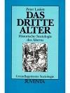 Das Dritte Alter: Historische Soziologie des Alterns