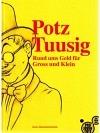 Potz Tuusig - Rund ums Geld für Gross und Klein