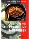 Kochen mit Sauerkraut und Sauerr�ben